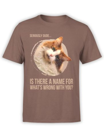 0178 Cat Shirts Seriously Front Brown